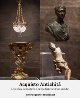 Acquisto e vendo bronzi lampadari e sculture antiche